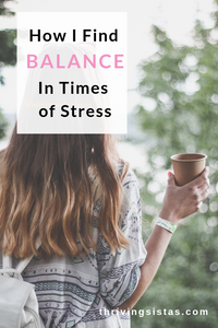 How I find balance in times of stress