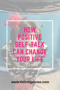 How Positive Self-Talk Can Change Your Life