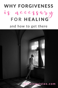 Why Forgiveness is Necessary for Healing
