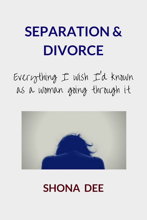 SEPARATION & DIVORCE: Everything I wish I'd known as a woman going through it
