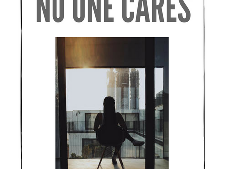 When it Seems No one Cares