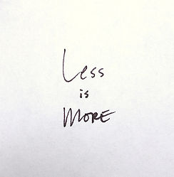 less is more 1.jpg