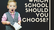 Which School Should I Choose For My Child?