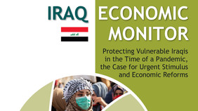 Iraq Economic Monitor – Protecting Vulnerable Iraqis in the Time of a Pandemic