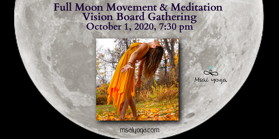 Full Moon Movement & Meditation Vision Board Gathering - My Gift To YOU!
