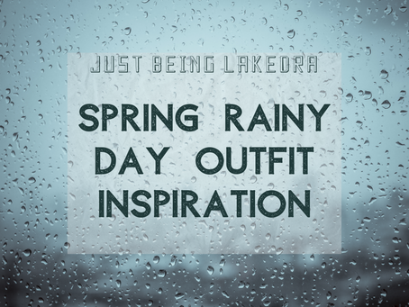 Spring Rainy Day Outfit Inspiration