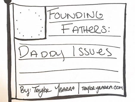 The Founding Fathers: Daddy Issues