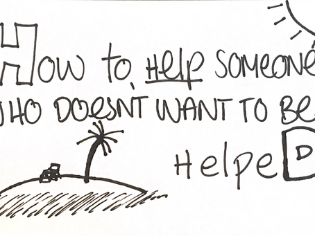 How To Help Someone Who Doesn't Want To Be Helped