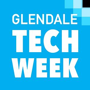 Glendale Tech Week - Closing Ceremony