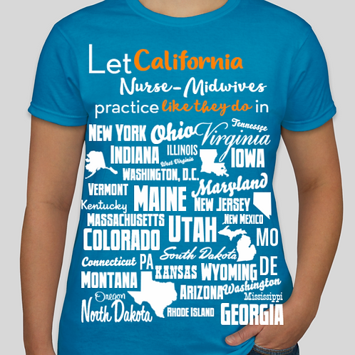 Let CA Midwives Practice Like They Do in ...Statement Tee (more colors!)