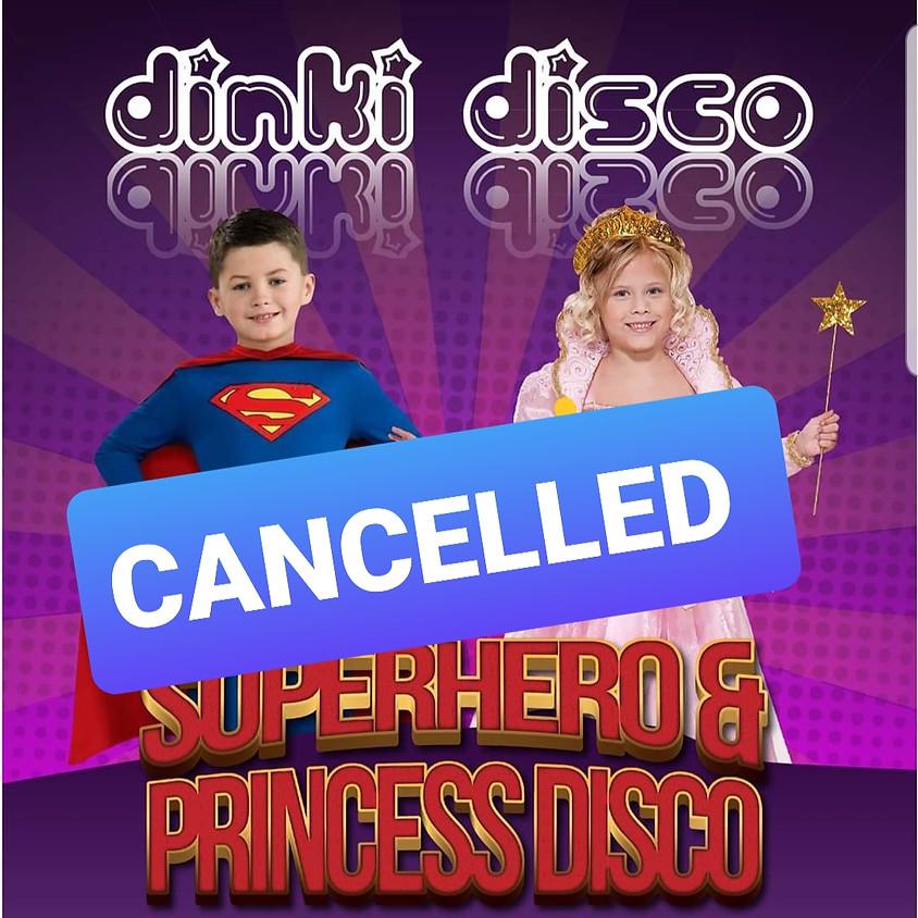 Superhero & Princess Disco - CANCELLED