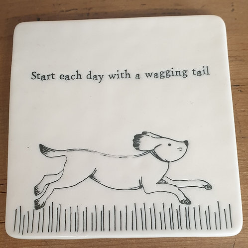 Start each day wirh a wagging tail coaster