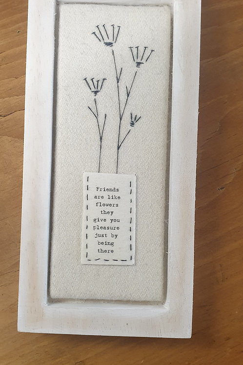 Friends are like flowers -Tall wooden Block