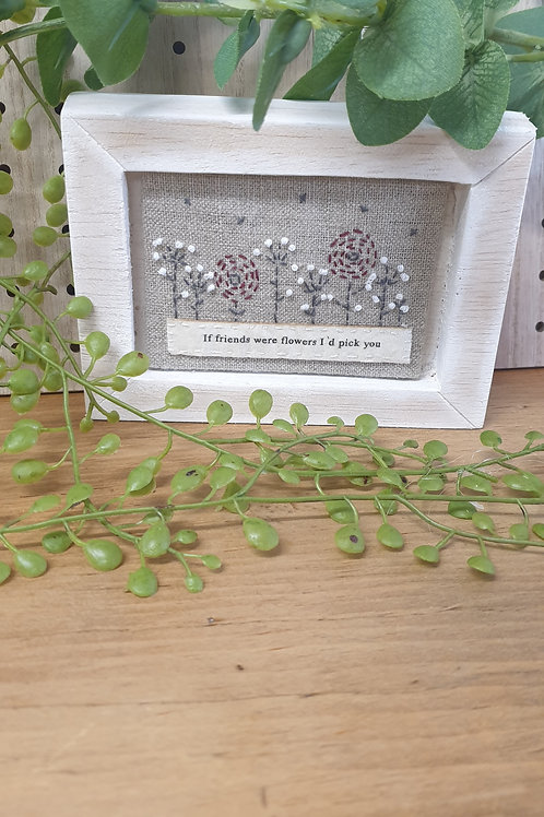 If friends where flowers- box frame