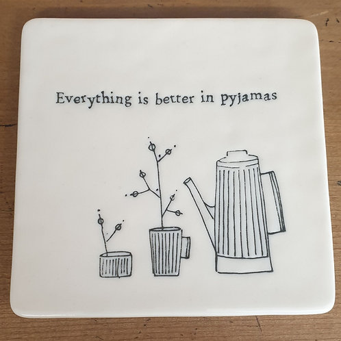 Everything is better in pyjamas