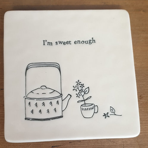 I'm sweet enough - coaster