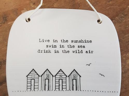 'Live in the Sunshine' Square Porcelain sign