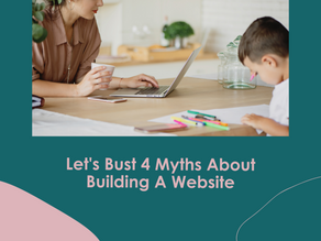 Let's Bust 4 Myths About Building A Website