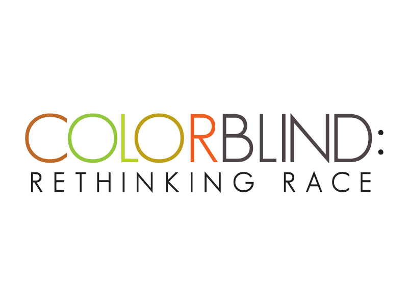Colorblind: Rethinking Race