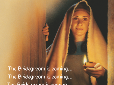 The Bridegroom is coming...
