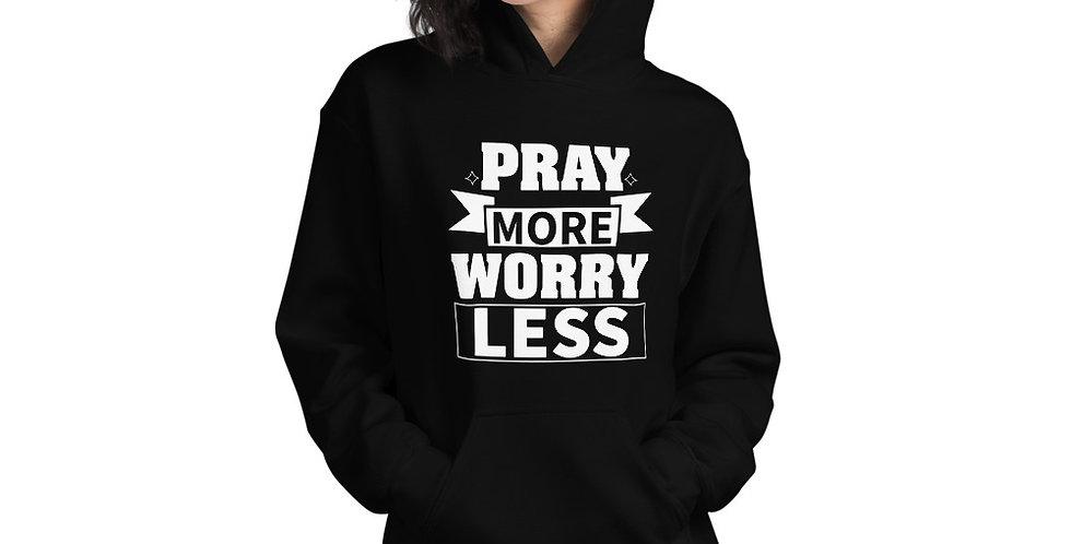 Pray more worry less - Unisex Hoodie