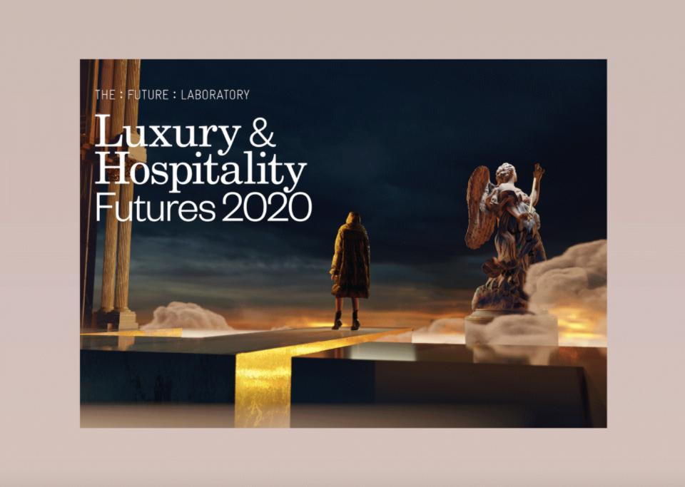 Luxury & Hospitality Futures 2020