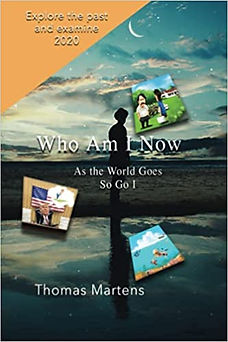 Who Am I Now: As the World Goes So Go I Paperback – April 28, 2021 by Thomas Martens (Author)