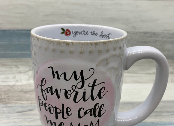My Favorite People Call Me Mom - Ceramic Mug