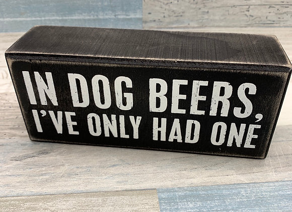 In Dog Beers, I've Only Had One Sign