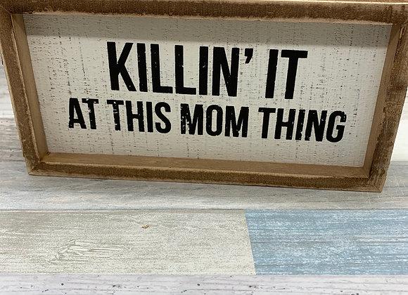 Killin' It At This Mom Thing - Inset Box Sign