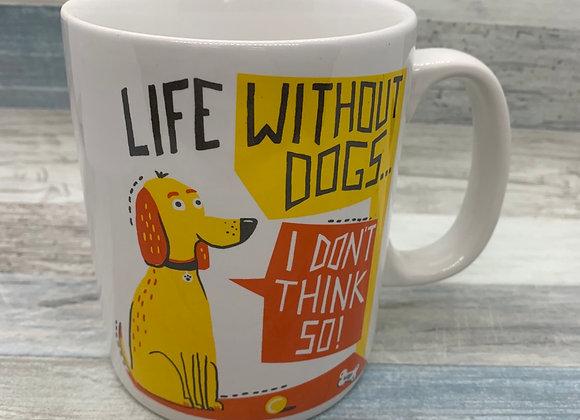 Life Without Dogs - Mug