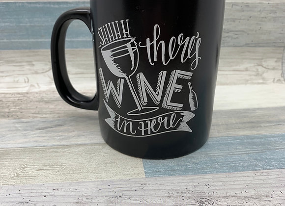 SHHHH There's Wine In Here - Mug