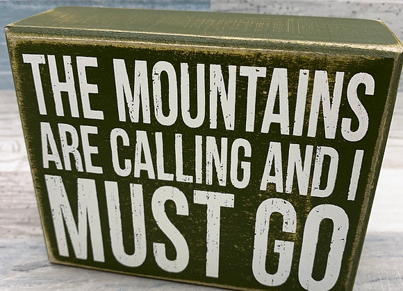The Mountains Are Calling & I Must Go Decorative Wooden Box Sign