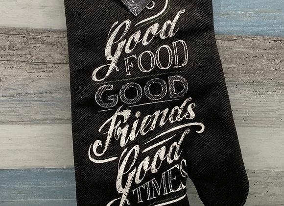Good Food, Good Friends, Good Times - Oven Mitt