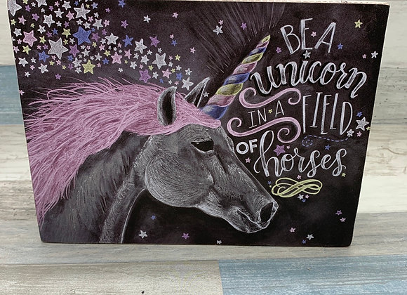 Be A Unicorn In A Field Of Horses Sign