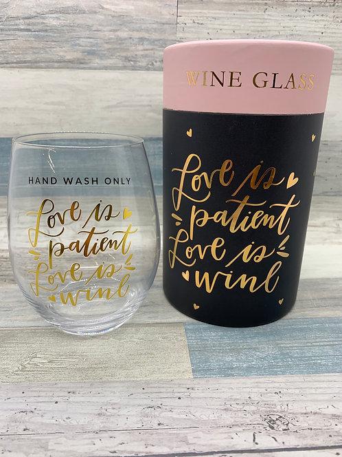 Love is Patient, Love is Wine - Wine Glass