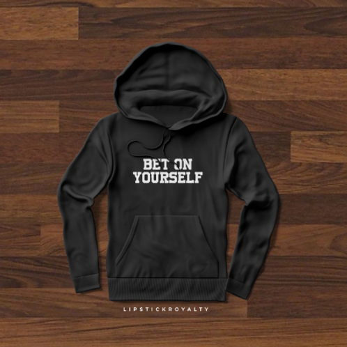 Bet on Yourself Classic Hoodie