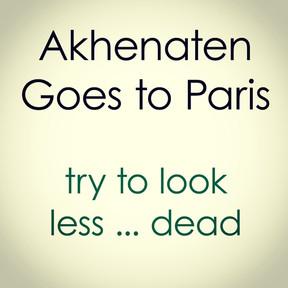 Akhenaten Goes to Paris poster