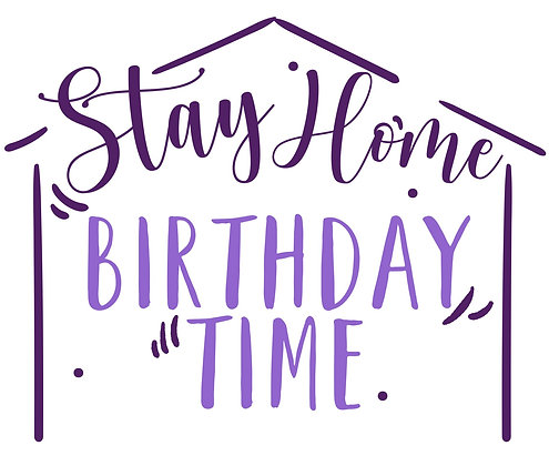 Stay Home Birthday Time Package