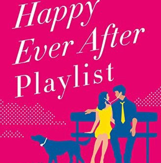 Book Review: The Happy Ever After Playlist