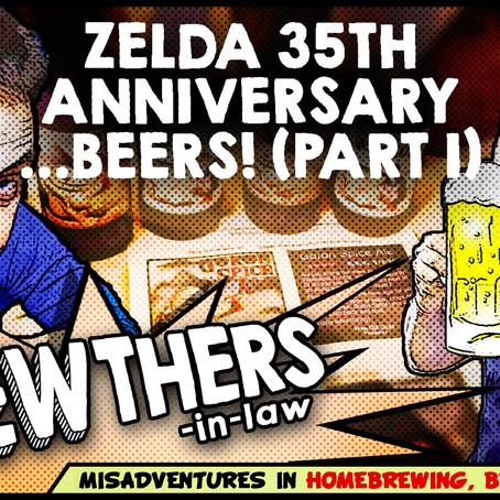"""""""Zelda 35th Anniversary Commemorative...Beers! (Part 1)"""""""