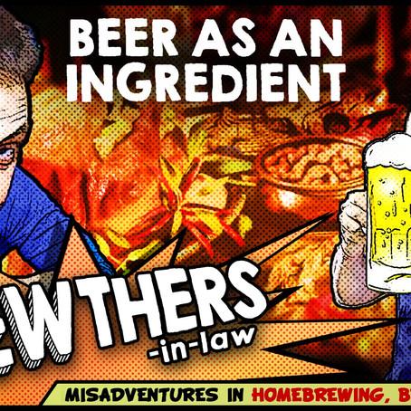 """""""Beer as an Ingredient"""""""