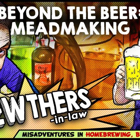 """""""Beyond the Beer: Meadmaking"""""""