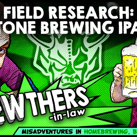"""Field Research: Stone Brewing IPAs"""