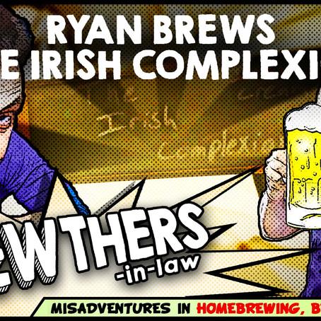 """Ryan Brews 'The Irish Complexion'"""