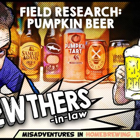 """Field Research: Pumpkin Beer"""""""
