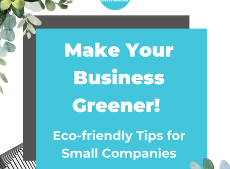 Make Your Business Greener! Eco-friendly Tips for Small Companies