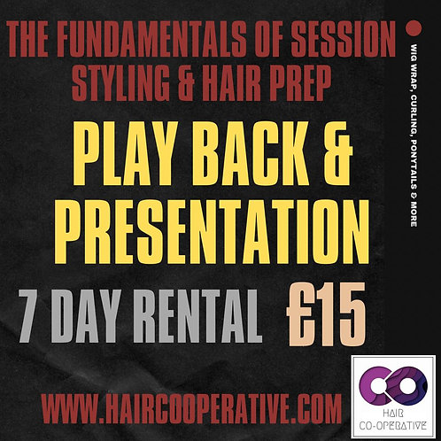 The Fundamentals To Hair Prep & Styling Playback & Presentation