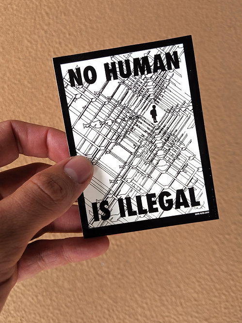 No Human Is Illegal 4 x 3 Vinyl Sticker - 100% of the profit will be donated.
