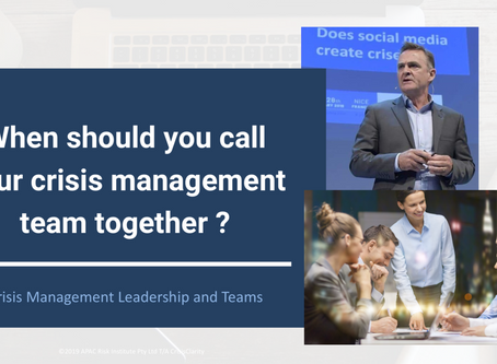 When do you call the Crisis Management Team together?